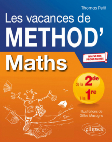 Mathématiques de la Seconde à la Première. Les vacances de Méthod' - Nouveaux programmes