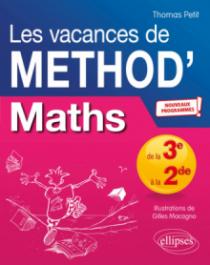 Mathématiques de la Troisième à la Seconde. Les vacances de Méthod' - Nouveaux programmes