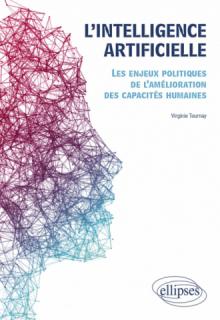L'intelligence artificielle. Les enjeux politiques de l'amélioration des capacités humaines