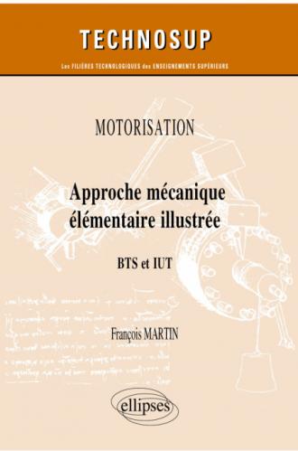 Motorisation - Approche mécanique élémentaire illustrée - BTS et IUT