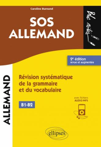 SOS allemand niveau 2 - (B1-B2). Révision systématique de la grammaire et du vocabulaire. 2e édition revue et augmentée (avec fichiers audio)