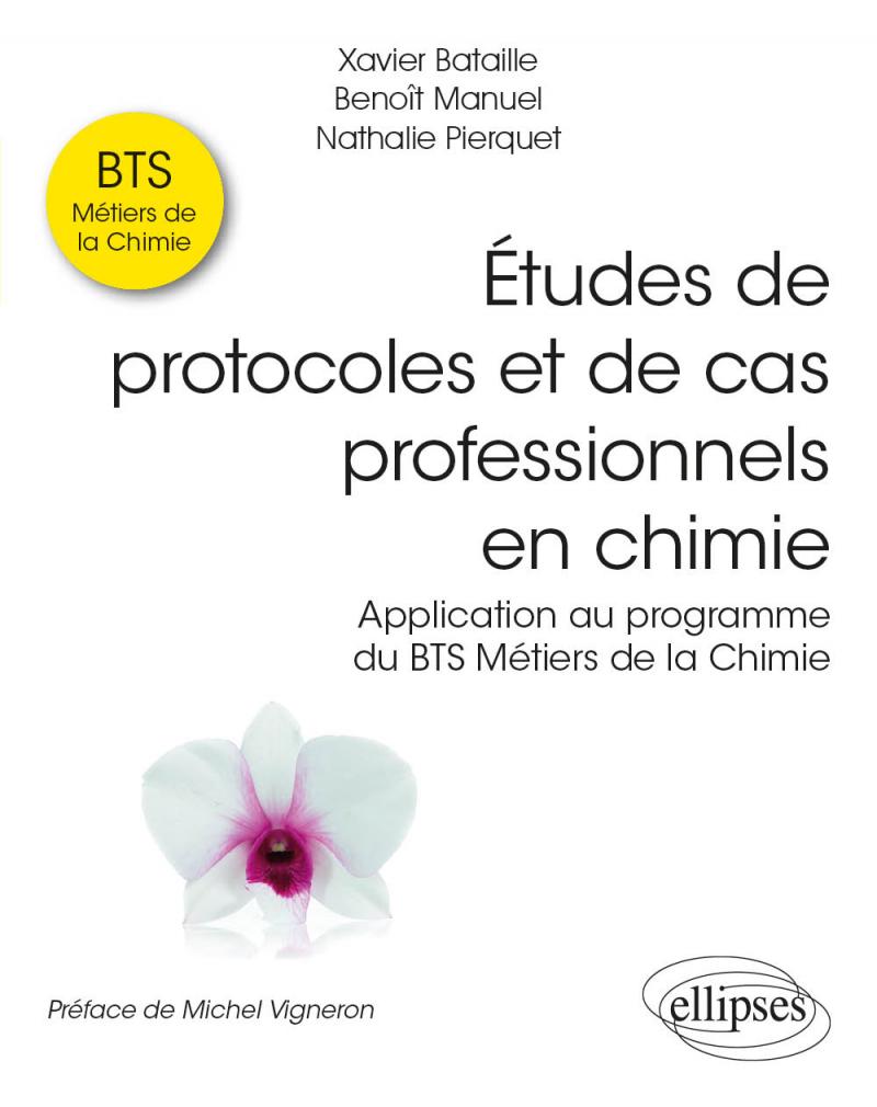 Études de protocoles et de cas professionnels en chimie - Application au programme du BTS Métiers de la Chimie