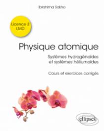 Physique atomique - Systèmes hydrogénoïdes & systèmes héliumoïdes - Cours et exercices corrigés