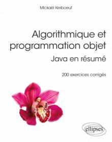 Algorithmique et programmation objet - Java en résumé - 200 exercices corrigés