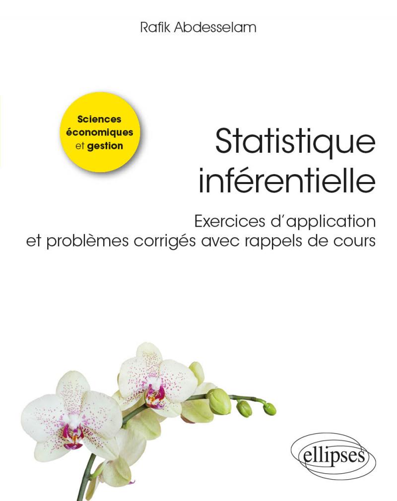 Statistique inférentielle - Exercices d'application et problèmes corrigés avec rappels de cours