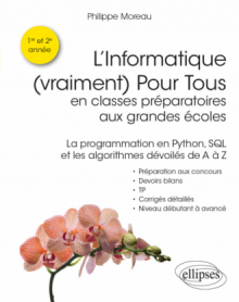 L'Informatique (vraiment) Pour Tous en classes préparatoires aux grandes écoles - La programmation en Python, SQL et les algorithmes dévoilés de A à Z