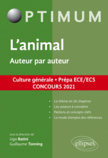 L'animal. Auteur par auteur. Culture générale. Prépa ECE/ECS. Concours 2021