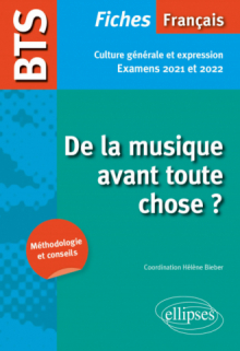 BTS Français - Culture générale et expression - De la musique avant toute chose ? - Examens 2021 et 2022