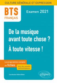 BTS Français - Culture générale et expression - 1. De la musique avant toute chose ? - 2. À toute vitesse ! - Examen 2021