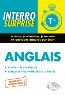 Anglais. Interro Surprise. Classe de Terminale. Nouveaux programmes