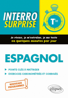 Espagnol. Interro Surprise. Classe de Terminale. Nouveaux programmes