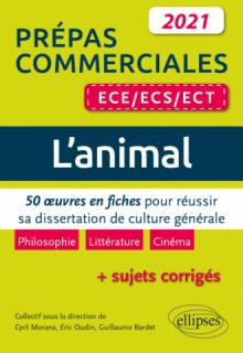 L'animal. 50 œuvres en fiches pour réussir sa dissertation de culture générale. Prépas commerciales ECE / ECS / ECT 2021