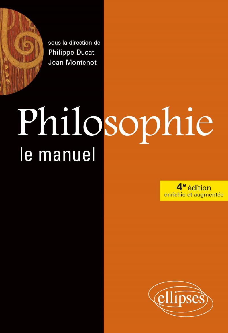Philosophie, Le manuel - 4e édition enrichie et augmentée