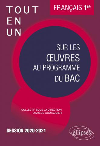 Tout-en-un sur les œuvres au programme de Français. Première. Session 2020-2021