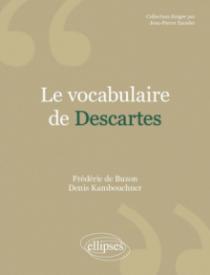 Le vocabulaire de Descartes - Nouvelle édition