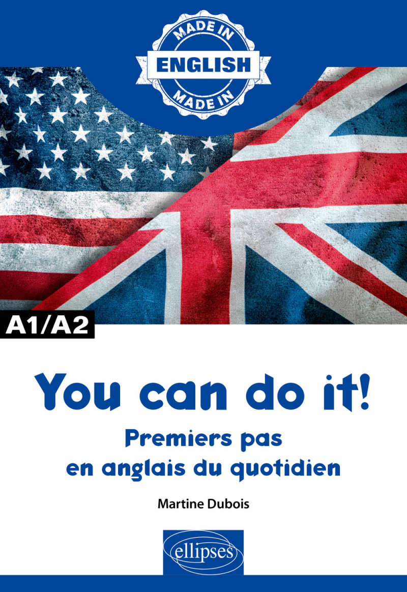 You can do it! - Premiers pas en anglais du quotidien - A1/A2
