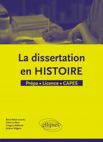 La dissertation en Histoire - Prépa - Licence - CAPES