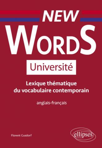 New Words Université. Lexique thématique de vocabulaire contemporain anglais-français