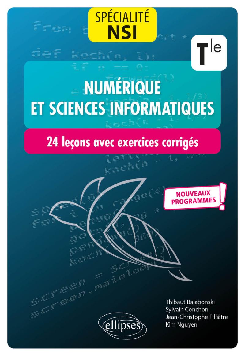 Spécialité Numérique et sciences informatiques : 24 leçons avec exercices corrigés - Terminale - Nouveaux programmes