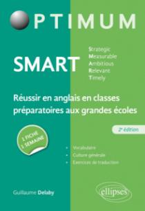 SMART - Strategic, Measurable, Ambitious, Relevant, Timely - Réussir en anglais en classes préparatoires aux grandes écoles : une fiche/une semaine – 2e édition
