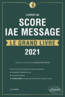 L'Expert du Score IAE Message - Le Grand Livre - Édition 2021