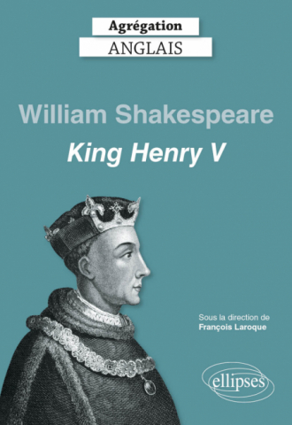 Agrégation anglais 2021. William Shakespeare, King Henry V