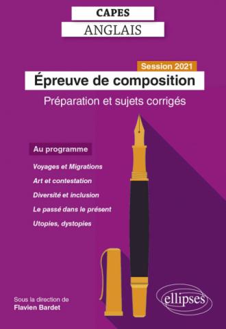 CAPES Anglais - Epreuve de composition - Session 2021 - Préparation et sujets corrigés