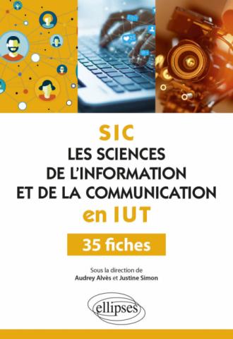 Les Sciences de l'information et de la communication (SIC) en IUT - 35 fiches