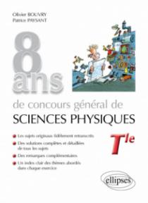 8 ans de Concours général de sciences physiques - sujets corrigés de 2012 à 2019