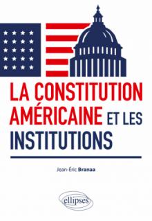 La Constitution américaine et les institutions