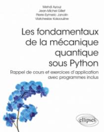Les fondamentaux de la mécanique quantique sous Python - Rappel de cours et exercices d'application avec programmes inclus