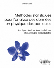 Méthodes statistiques pour l'analyse des données en physique des particules - Analyse de données statistique et méthodes probabilistes