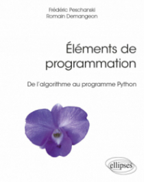Éléments de programmation - De l'algorithme au programme Python