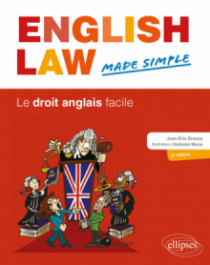 English Law Made Simple. Le droit anglais facile. 2e édition