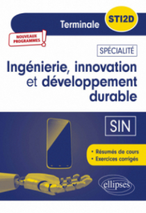 Spécialité Ingénierie, innovation et développement durable - SIN - Terminale STI2D - Nouveaux programmes