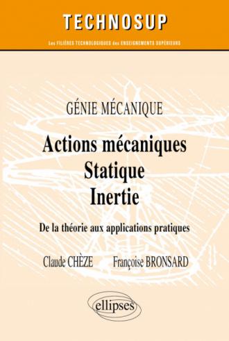 Actions mécaniques - Statique - Inertie - De la théorie aux applications pratiques - Génie mécanique - Niveau A