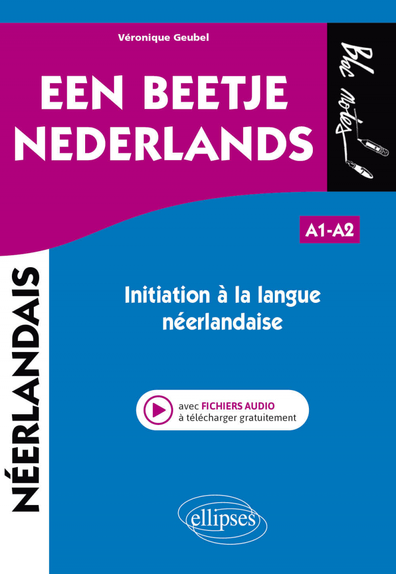 Een beetje Nederlands - Initiation à la langue néerlandaise (avec fichiers audio)