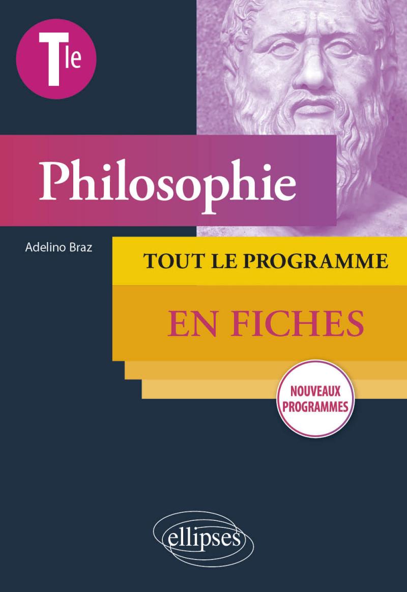 Philosophie - Terminale - Tout le programme en fiches - Nouveaux programmes