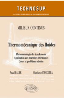 Milieux continus - Thermo-mécanique des fluides - Phénoménologie des écoulements. Application aux machines thermiques - Cours et problèmes résolus