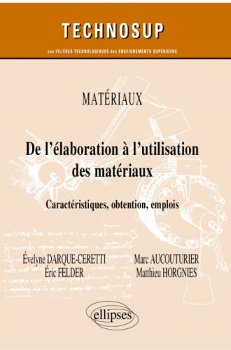 Matériaux - De l'élaboration à l'utilisation des matériaux - Caractéristiques, obtention, emplois