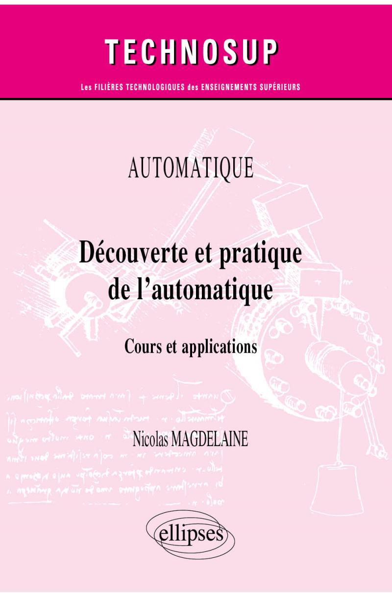 Automatique - Découverte et pratique de l'automatique - Cours et applications