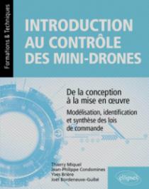 Introduction au contrôle des mini-drones : de la conception à la mise en œuvre - Modélisation, identification et synthèse des lois de commande
