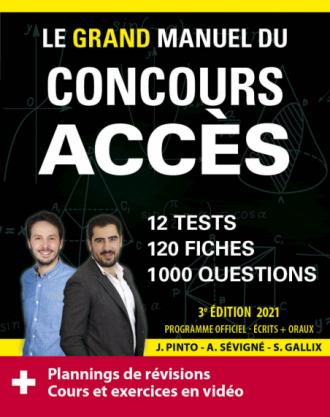 Le Grand Manuel du concours ACCES (écrits + oraux) Edition 2021 - 120 fiches, 120 vidéos de cours, 12 tests, 1000 questions + corrigés en vidéo
