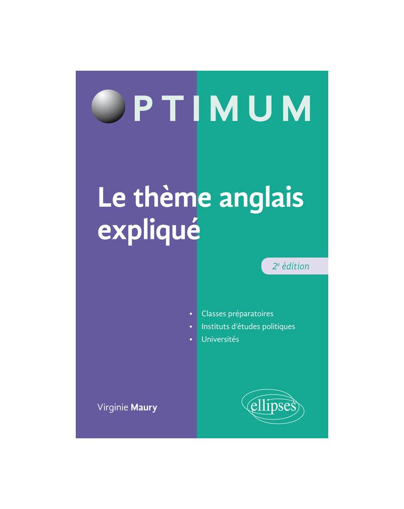 Le thème anglais expliqué - 2e édition