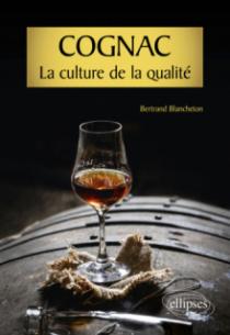 Cognac, la culture de la qualité