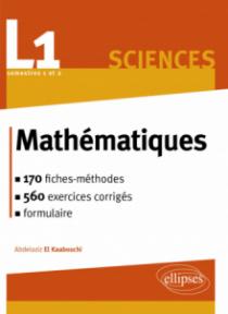 Mathématiques L1 : le cours en 170 fiches-méthodes et 540 exercices corrigés
