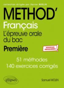 Méthod'Français. Première. L'épreuve orale du bac