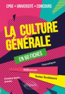 La culture générale en 60 fiches