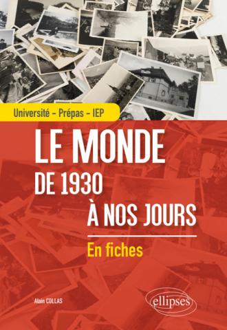 Le monde de 1930 à nos jours - Université - Prépas - IEP