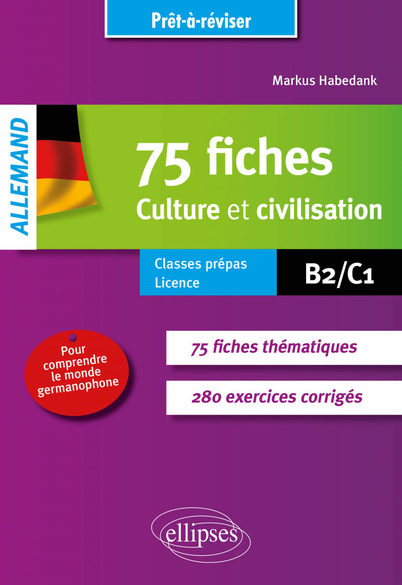 Allemand. Prêt-à-réviser. 75 fiches de culture et civilisation pour comprendre le monde germanophone (avec exercices corrigés [B2-C1].